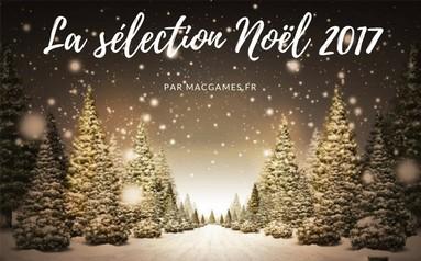 La sélection de Noël 2017 par MacGames.fr